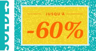 Soldes - jusqu'à -60%